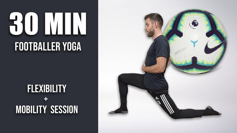 Pro Footballer s Full Deep Stretch and Yoga Routine 30 Minute Yoga for Soccer Players