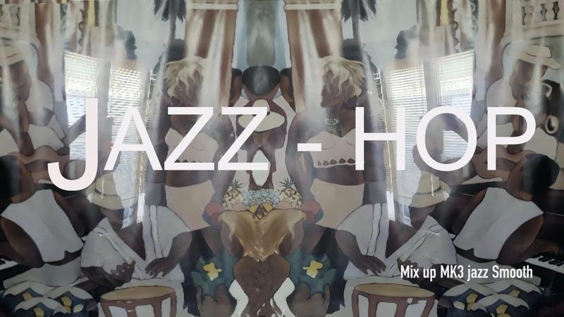 Jazz hop chill samba mixup smooth
