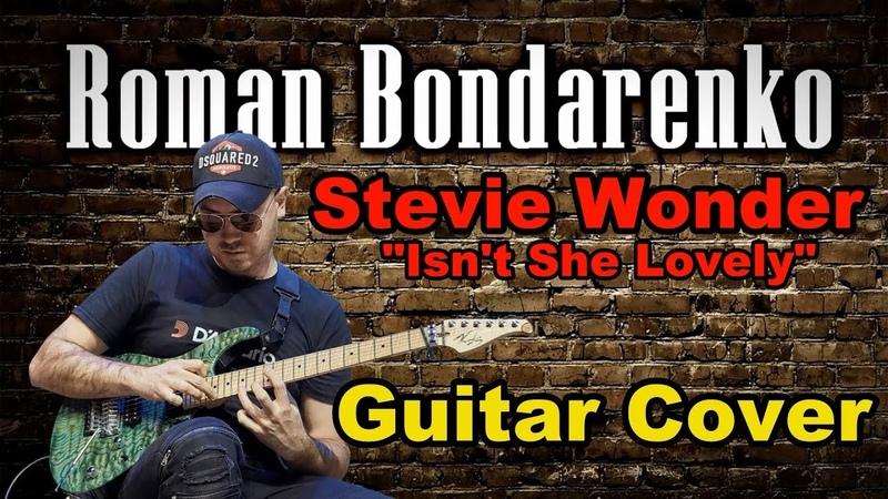 Roman Bondarenko Isn't She Lovely Stevie Wonder Guitar Cover