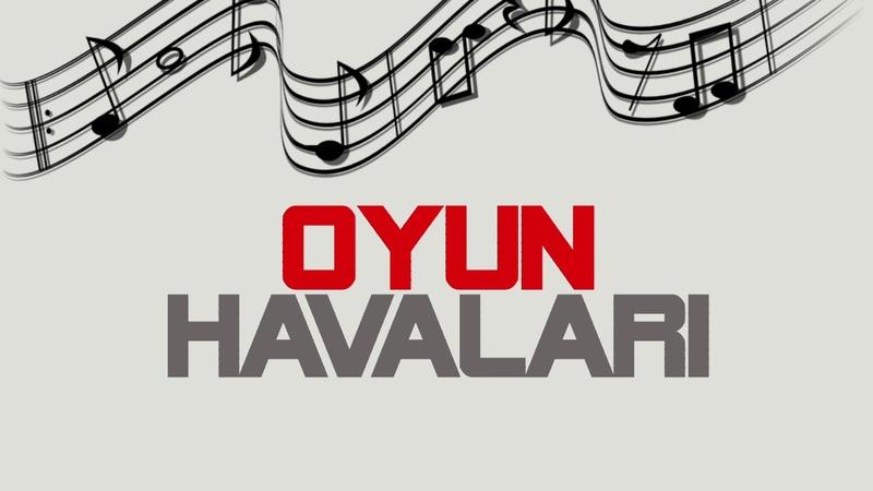 Ankara Oyun Havasi Hareketli Müzikler 2018