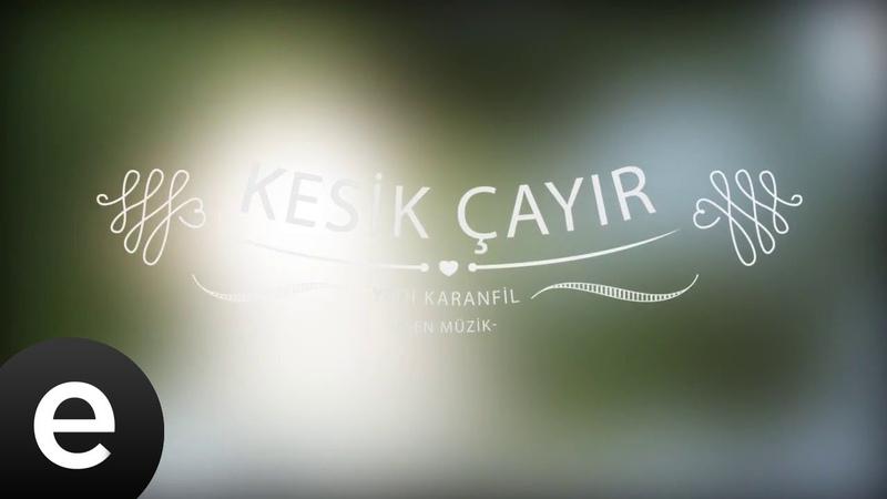 Kesik Çayır - Yedi Karanfil (Seven Cloves) - Official Audio