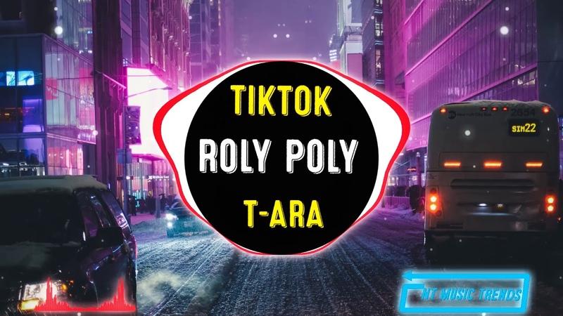 Roly Poly T ARA DJ抖音版 DJ阿迪 Se7en版 la la la i like you Nhạc Nền Tiktok Douyin EDM TIKTOK