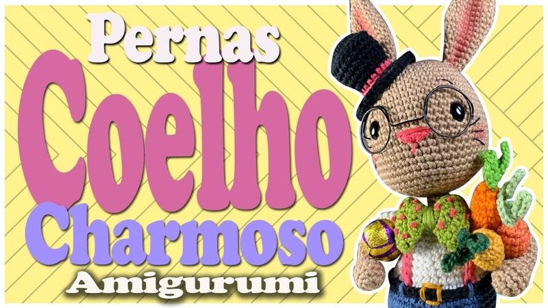 Pernas COELHO CHARMOSO Amigurumi 2 6