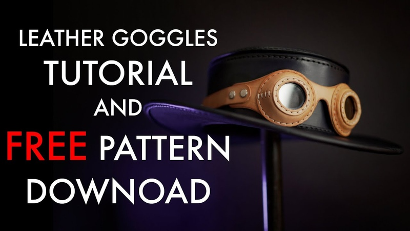 Steampunk Leather Goggles DIY FREE Pattern and Tutorial Video