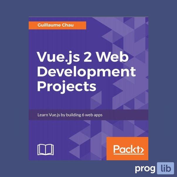 Vue.js 2 Web Development Projects