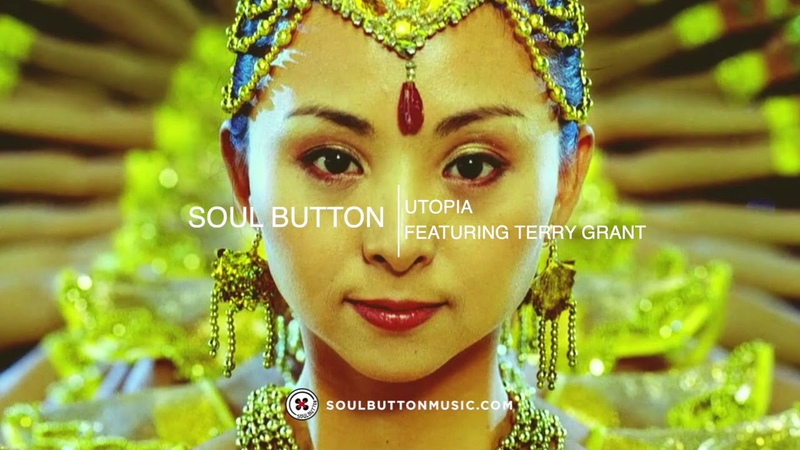 Soul Button Utopia feat Terry Grant Original Mix Official Music Video