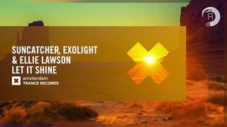 Suncatcher, Exolight & Ellie Lawson - Let It Shine (Amsterdam Trance) Extended