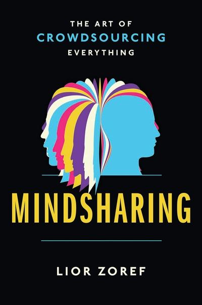 Mindsharing The Art of Crowdsourcing Everything by Lior Zoref UserUpload.Net