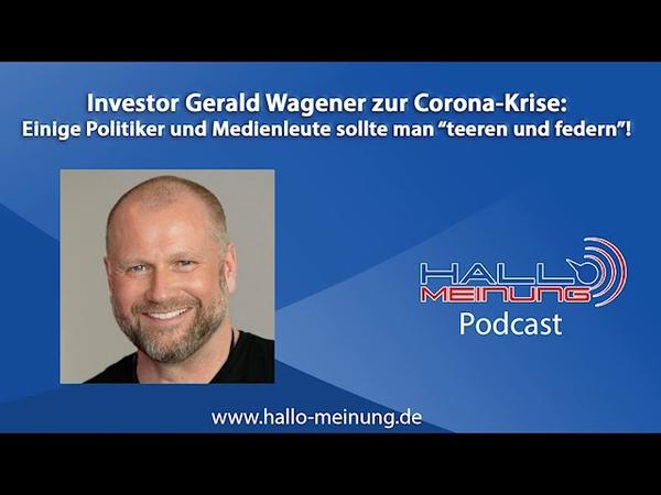 Investor Gerald Wagener Einige Politiker und Medienleute sollte man teeren und federn
