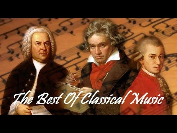 The Best of Classical Music Mozart Beethoven Bach Chopin Tchaikovsky to Relax Study Sleep