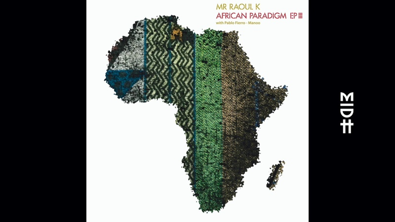 Mr Raoul K Manoo Bara feat Ahmed Sosso Pablo Fierro Remix