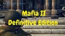 Mafia II Definitive Edition - Жаль, что я не особо помню старую.