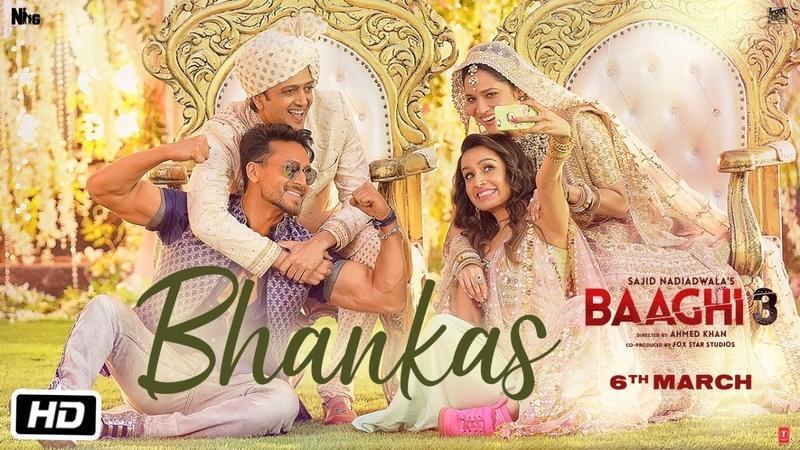 Baaghi 3 BHANKAS   Tiger S, Shraddha K   Bappi Lahiri,Dev Negi,Jonita Gandhi   Tanishk Bagchi