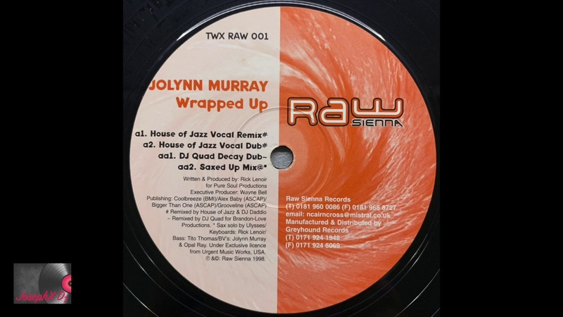 Jolynn Murray – Wrapped Up (House Of Jazz Vocal Remix)