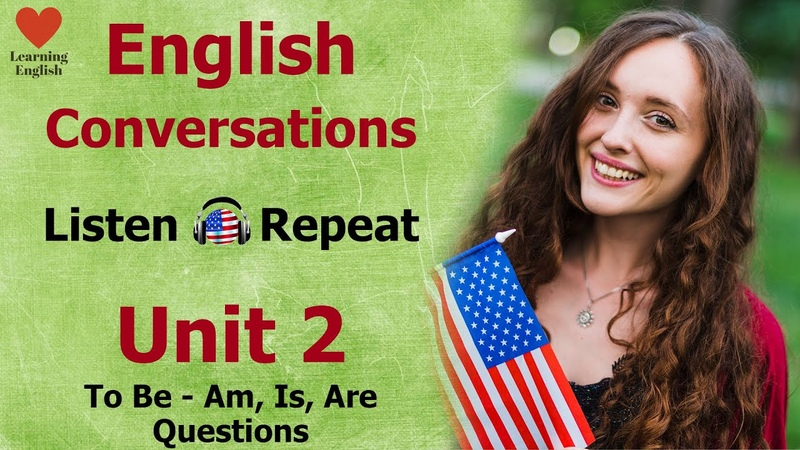 Unit 2_To Be Questions_Listen and Repeat__Beginner_English ConversationАнглийский Язык