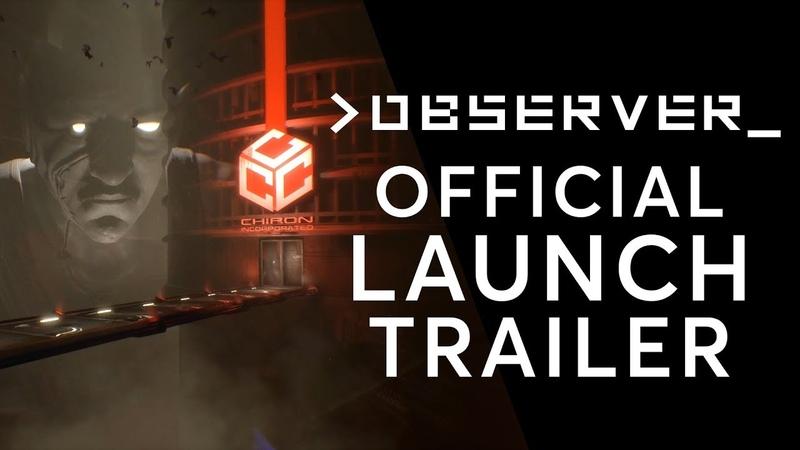 OBSERVER Launch Trailer