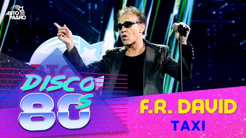 F.R.David - Taxi (Disco of the 80s Festival, Russia, 2018)
