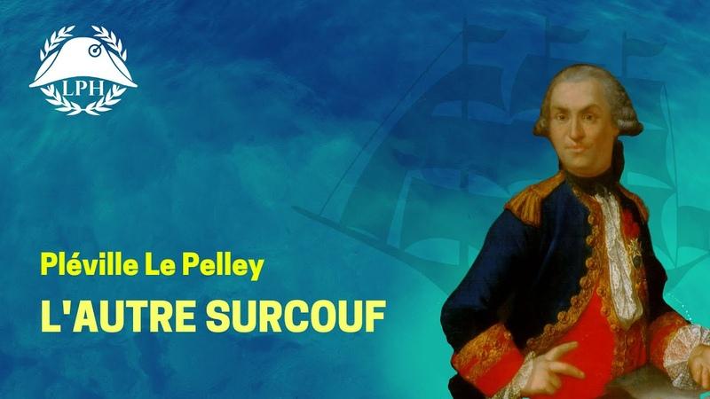 Pléville Le Pelley le corsaire à la jambe de bois La Petite Histoire TVL