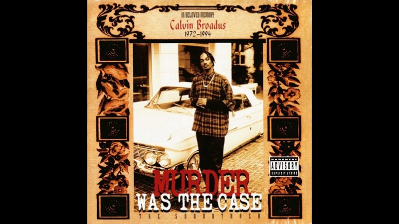 Snoop Doggy Dogg Death Row Records Murder Was The Case The Soundtrack Full Album 1994