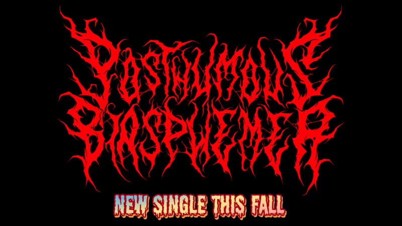 Posthumous Blasphemer Single Announce