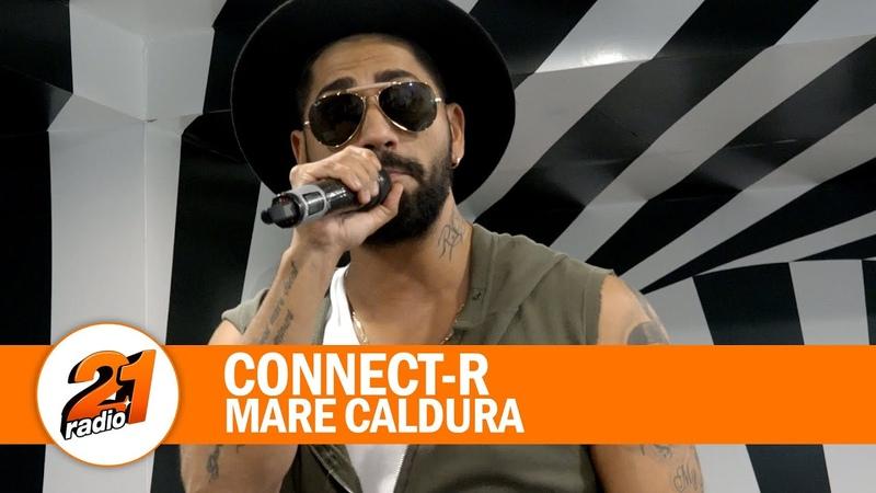 Connect R Mare caldura LIVE @ RADIO 21