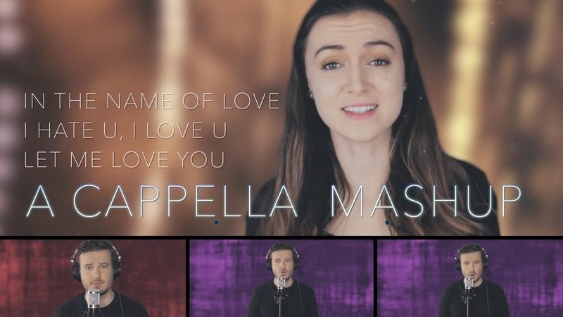 Let Me Love You / In the Name of Love / i hate u, i love u - Mashup (feat. Malinda Kathleen Reese)