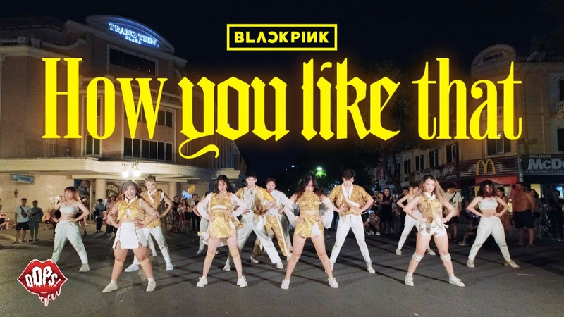 KPOP IN PUBLIC BLACKPINK 'How You Like That' Dance Cover By Oops Crew from VietNam