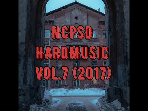 NCPSD HardMusic Vol. 7 2017 Electronic Experimental Industrial Rock Alternative Techno