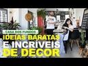 IDEIAS BARATAS E INCRÍVEIS DE DECOR APRENDENDO A DECORAR O PRIMEIRO LAR COM CASA DOS FUNDOS
