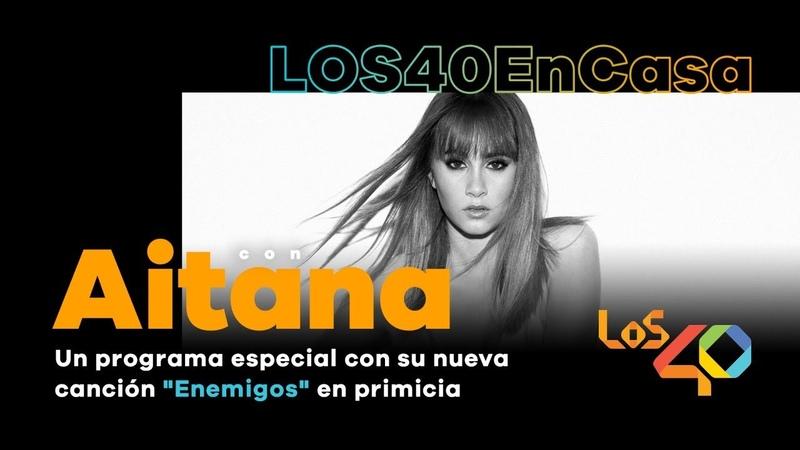 """AITANA El disco está casi terminado y tiene un sonido muy pop de los 2000"""" LOS40 EN CASA"""
