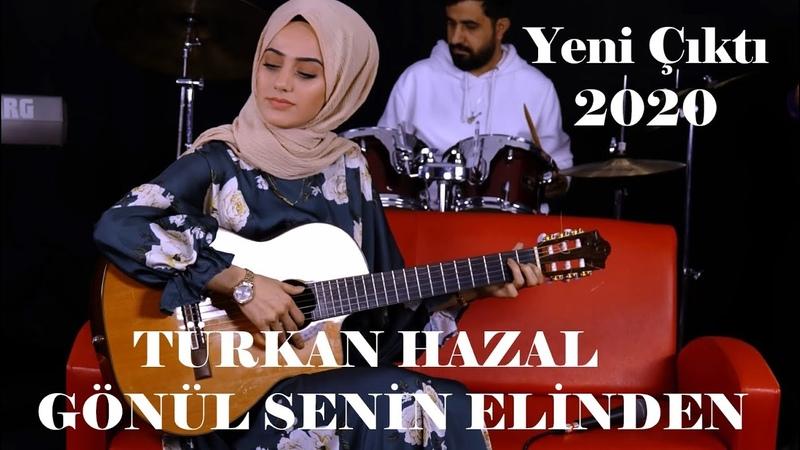 TÜRKAN HAZAL - GÖNÜL SENİN ELİNDEN (Official Video)