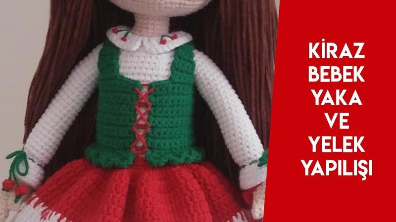 Evdekal amigurumiyelek KİRAZ BEBEK YELEK YAPILIŞI doll vest making English subtitle