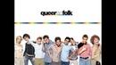Близкие друзья / Queer as Folk Opening Credits