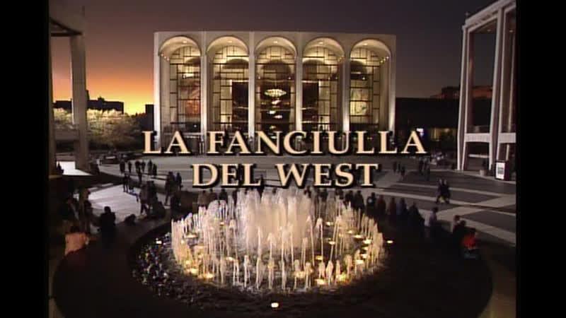 LA FANCIULLA DEL WEST - Met Opera 1992- Domingo- Daniels- Milnes