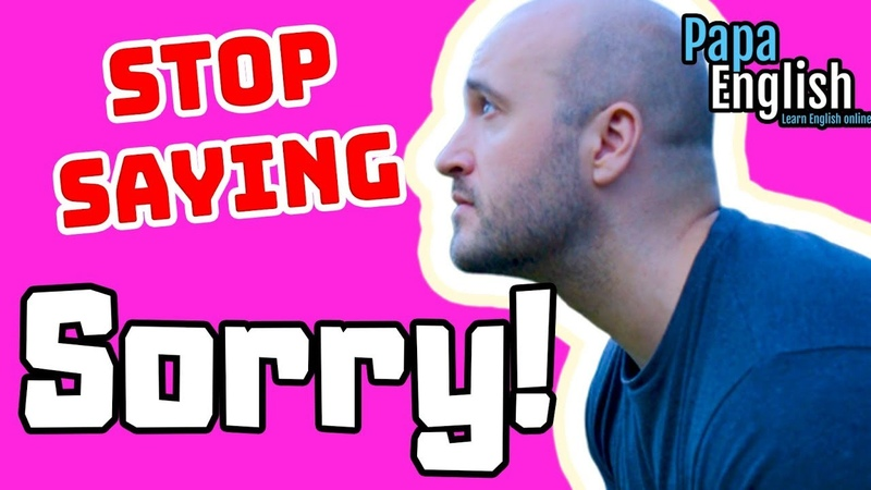 STOP SAYING Sorry - Improve Your English Vocabulary!