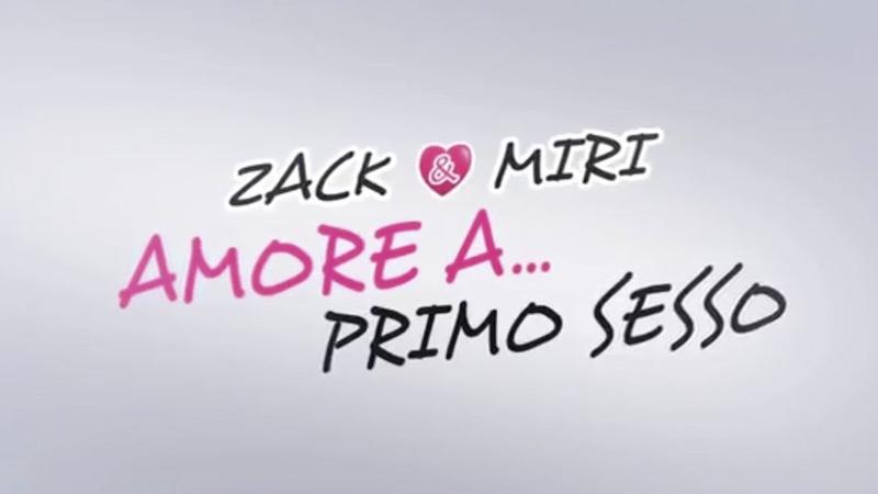 Zack Miri - amore a...primo sesso (2011) Guarda Streaming ITA