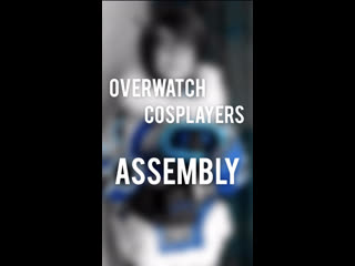 Overwatch Cosplayer   Assembly