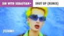 Sin With Sebastian - Shut Up (And Sleep With Me) (Original Remix)