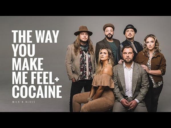 Milk n Blues The Way You Make me Feel Cocaine