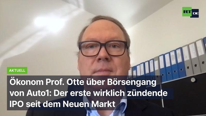 """""""Weder Musik in den deutschen Märkten Prof Max Otte zu Börsengang von Auto1"""
