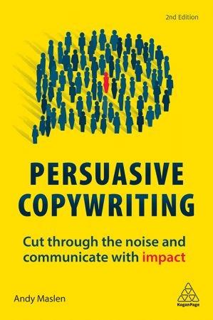Persuasive Copywriting - Andy Maslen