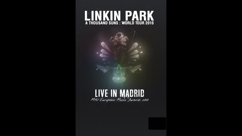 Linkin Park - A Thousand Suns Live in Madrid (07-11-2010)