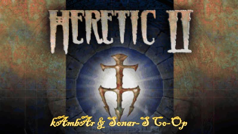 Heretic 2 kAmbAr Sonar S Co Op 4