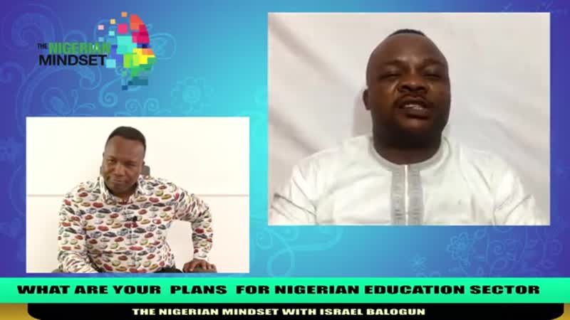 251 17 06 2019 WHAT ARE YOUR PLANS FOR NIGERIAN EDUCATION SECTOR THE NIGERIAN MINDSET WITH ISR